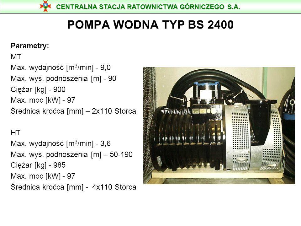 POMPA WODNA TYP BS 2400 Parametry: MT Max. wydajność [m3/min] - 9,0
